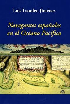 Spanish in the Pacific Ocean, Luis Jiménez Laorden, 2ª CORRECTED and expanded edition Navegantes